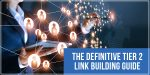 The Definitive Tier 2 Link Building Guide for 2021